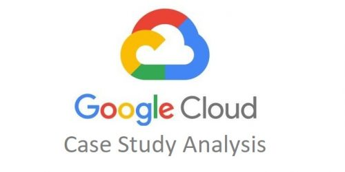 Google Cloud Certification Case Study Analysis